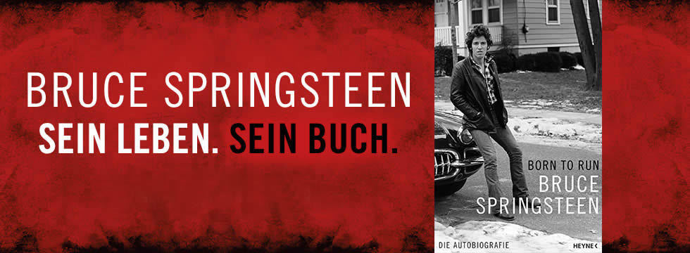 Bruce Springsteen, Born to Run, Die Autobiografie, Heyne Verlag
