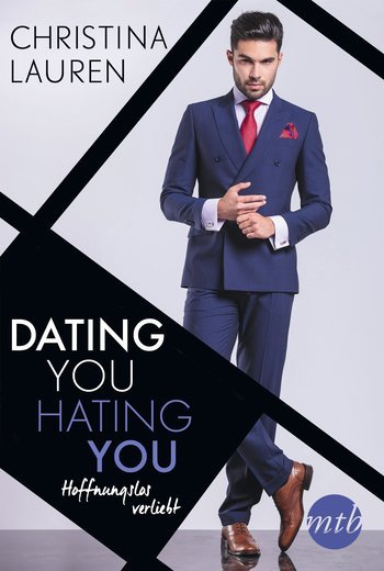 Dating you, hating you - Hoffnungslos verliebt
