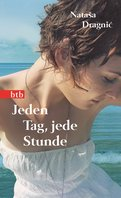 Jeden Tag, jede Stunde