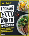 Looking Good Naked Powerküche