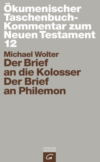 Der Brief an die Kolosser / Der Brief an Philemon