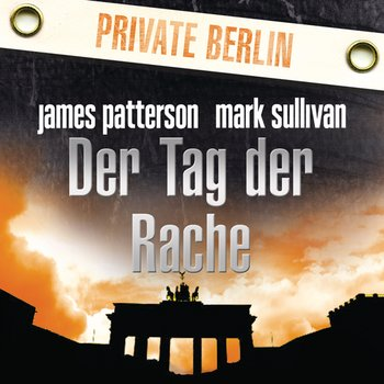 Der Tag der Rache. Private Berlin