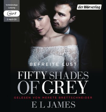 Fifty Shades of Grey. Befreite Lust