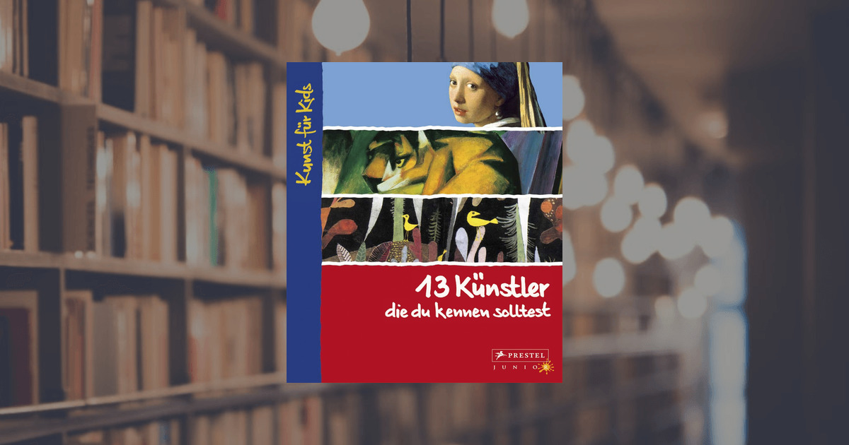 angela wenzel 13 k nstler die du kennen solltest prestel junior verlag gebundenes buch. Black Bedroom Furniture Sets. Home Design Ideas