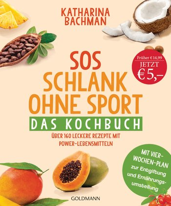 katharina bachman sos schlank ohne sport das kochbuch goldmann verlag paperback. Black Bedroom Furniture Sets. Home Design Ideas