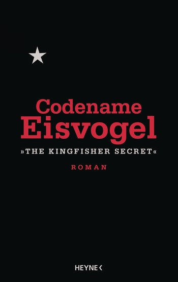 Codename Eisvogel – »The Kingfisher Secret« von Anonymous
