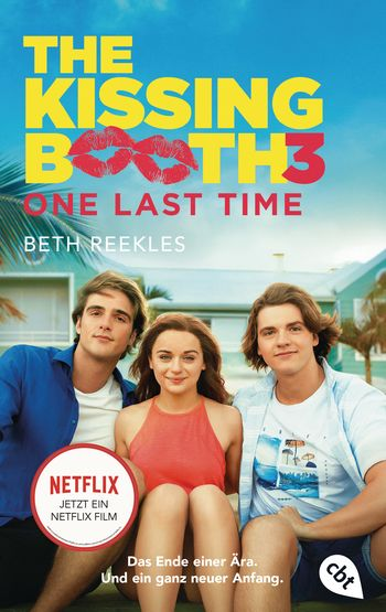 The Kissing Booth  - One Last Time von Beth Reekles