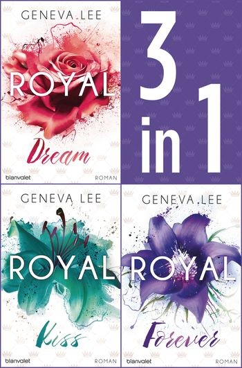 Die Royals-Saga 4-6: - Royal Dream / Royal Kiss / Royal Forever