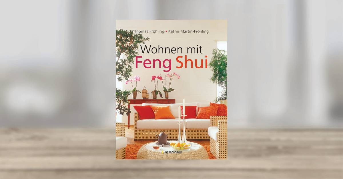 thomas fr hling wohnen mit feng shui bassermann verlag buch. Black Bedroom Furniture Sets. Home Design Ideas