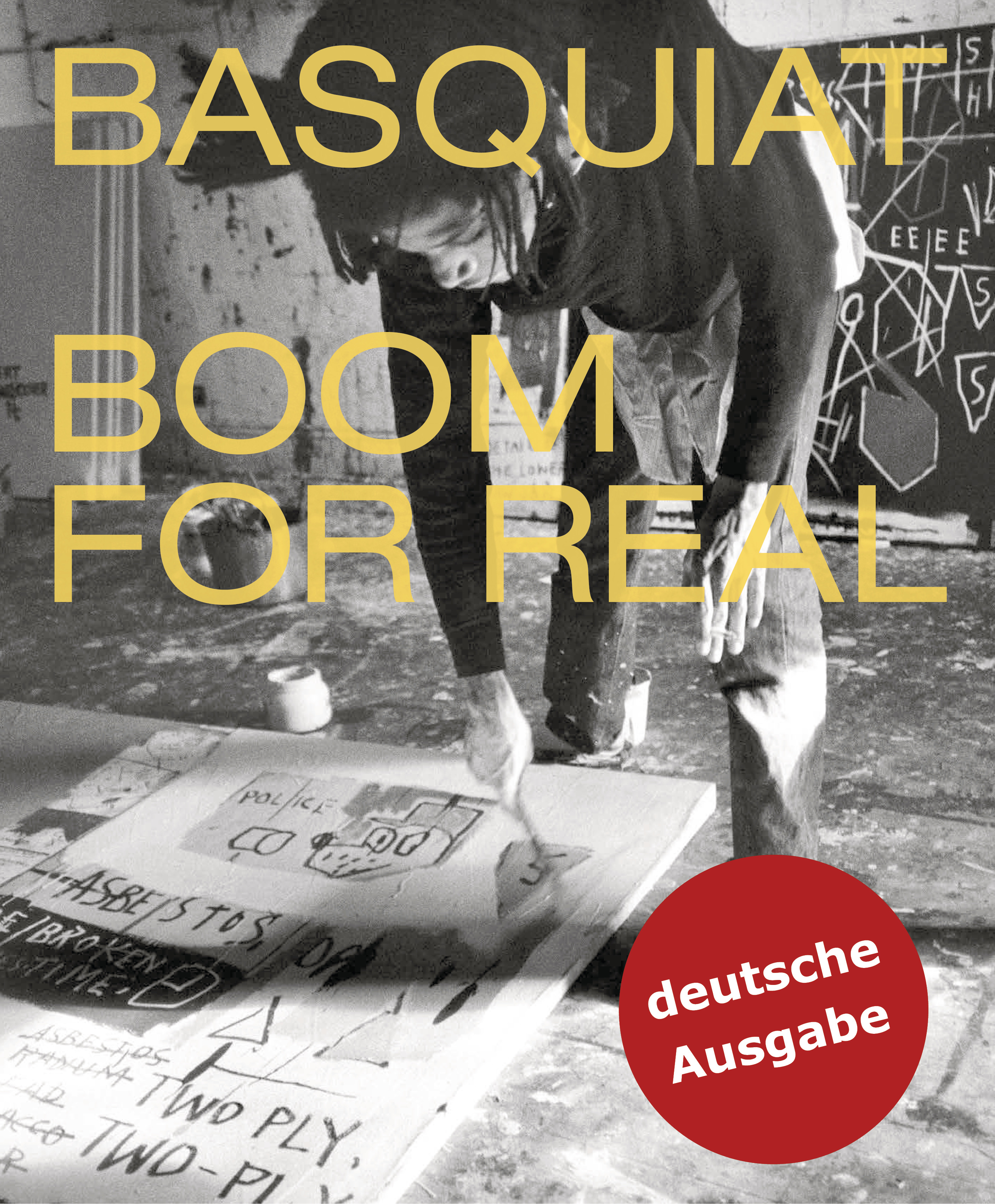 Basquiat Boom for Real (deutsch) Dieter Buchhart (Hrsg.), Eleanor Nairne (Hrsg.), Lotte Johnson (Hrsg.)