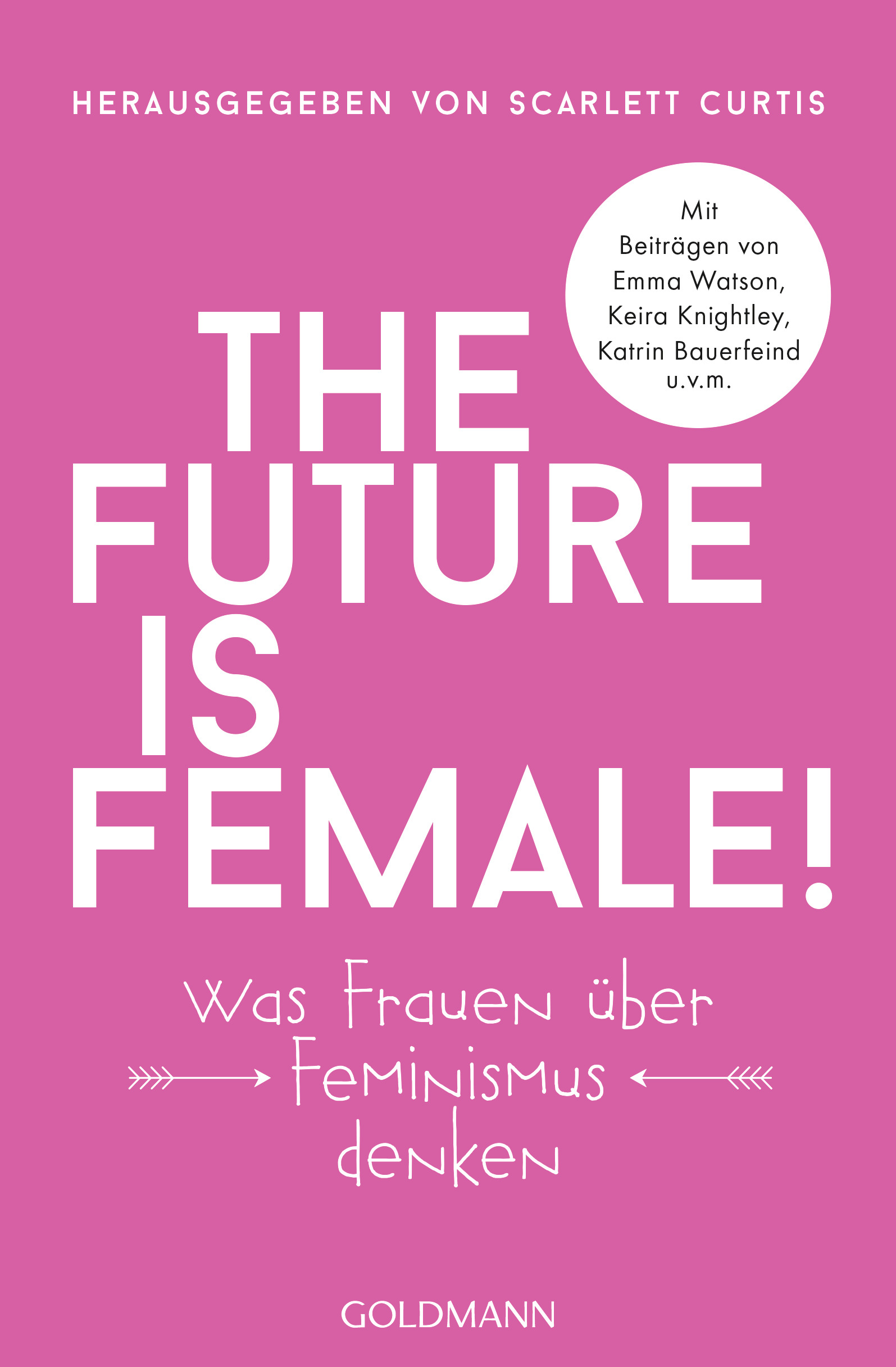 https://www.randomhouse.de/Paperback/The-future-is-female/Scarlett-Curtis/Goldmann-TB/e551584.rhd