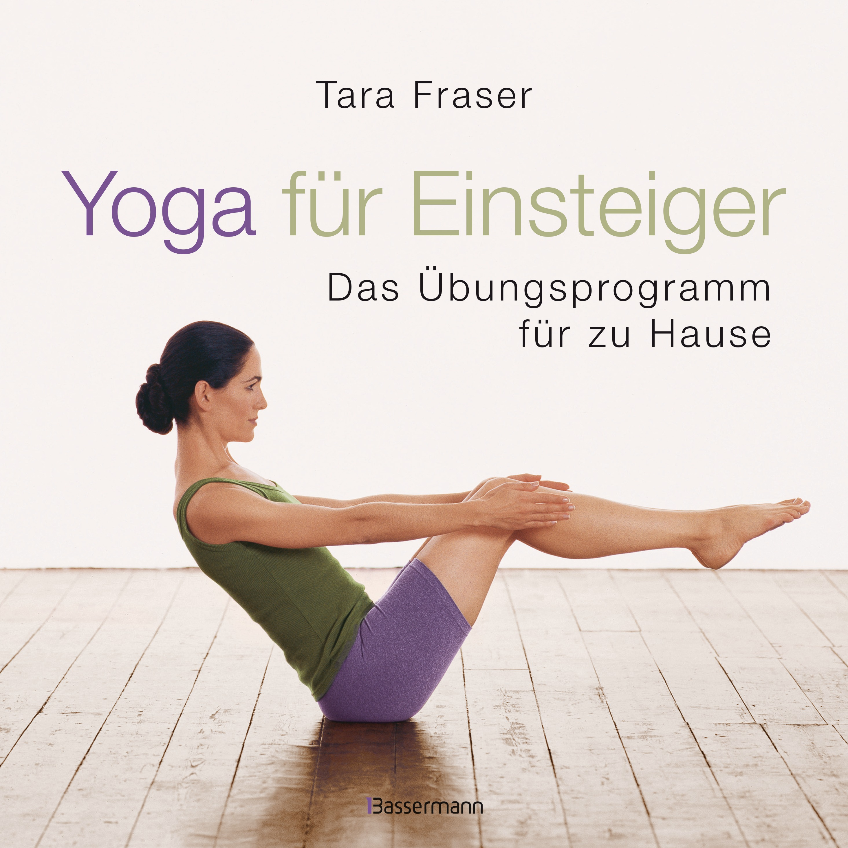 tara fraser yoga f r einsteiger bassermann verlag ebook. Black Bedroom Furniture Sets. Home Design Ideas