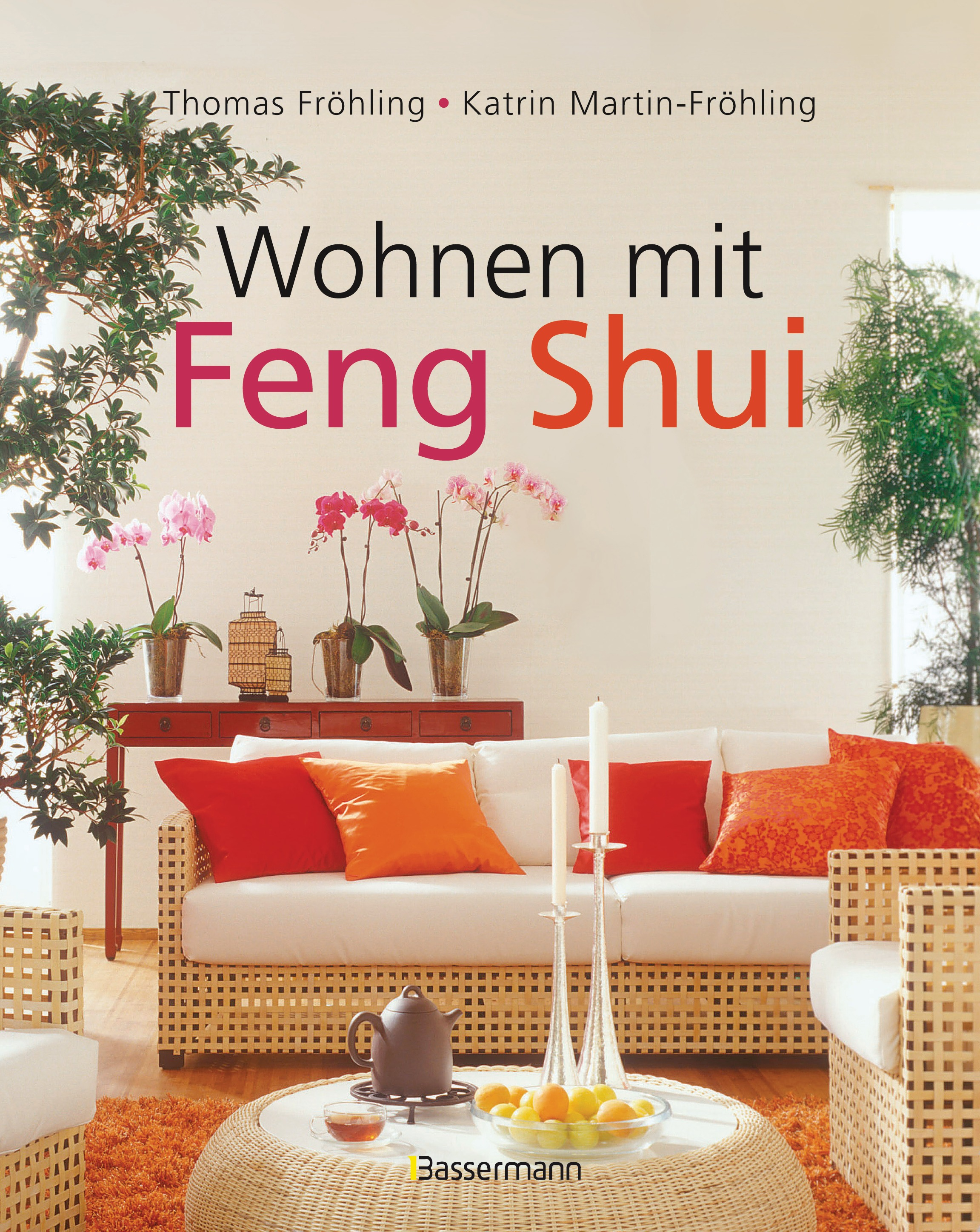 thomas fr hling wohnen mit feng shui bassermann verlag ebook. Black Bedroom Furniture Sets. Home Design Ideas