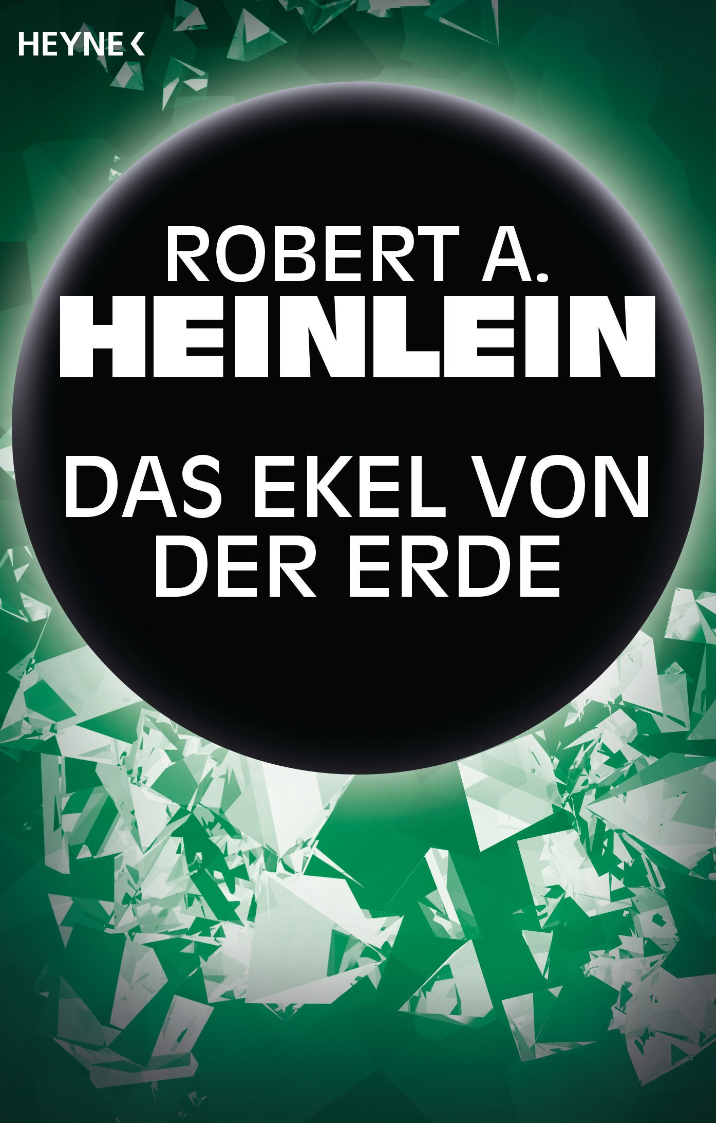 robert a heinlein das ekel von der erde heyne verlag. Black Bedroom Furniture Sets. Home Design Ideas